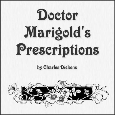 Doctor Marigold's Prescriptions by Charles Dickens