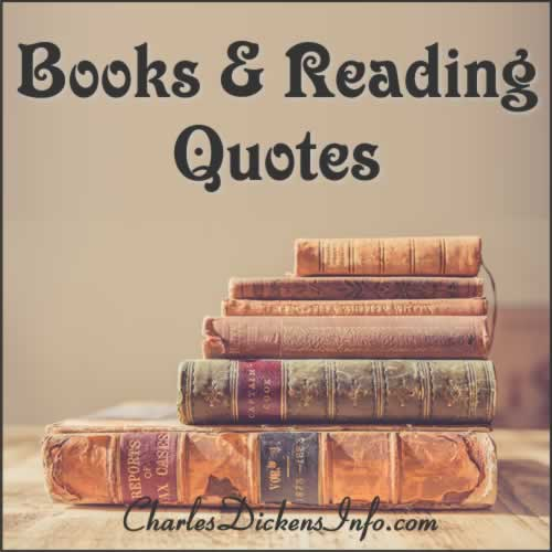 Books and Reading Quotes by Charles Dickens