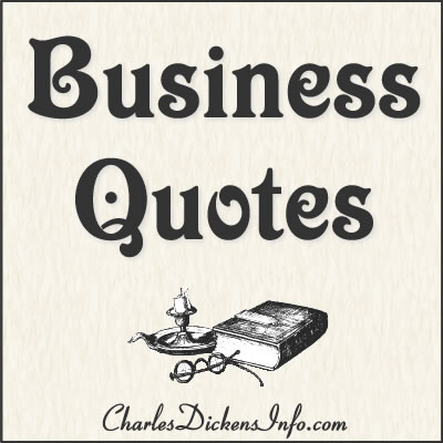 Business Quotes by Charles Dickens