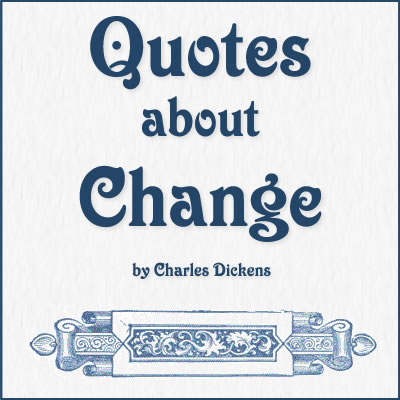 Change Quotes by Charles Dickens