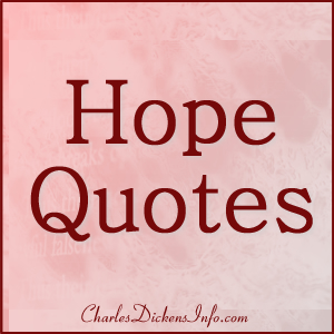 Hope Quotes by Charles Dickens