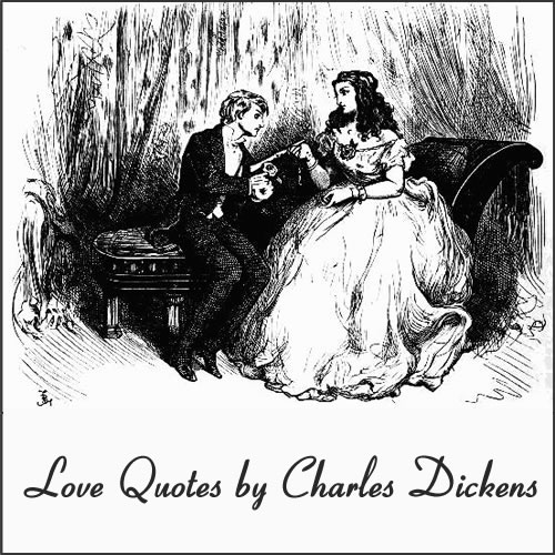 Love Quotes by Charles Dickens