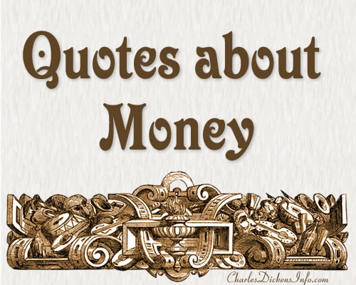 Money Quotes by Charles Dickens