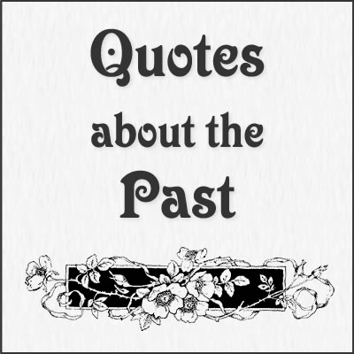 Past Quotes by Charles Dickens