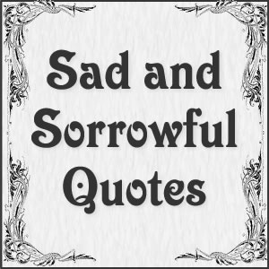 Sad and Sorrowful Quotes by Charles Dickens