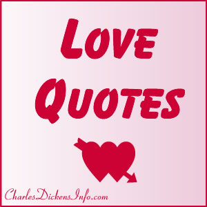 Love Quotes by Dickens