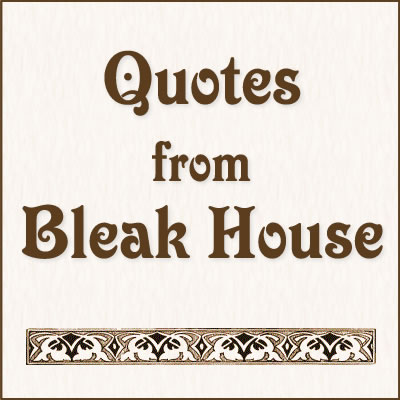 Bleak House Quotes