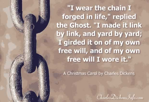 I wear the chain I forged in life