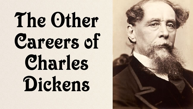 Other Careers of Charles Dickens